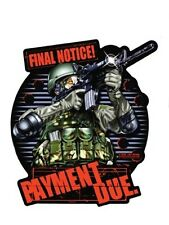 PAYMENT DUE MILITARY VINYL STICKER/DECAL Art By 7.62 Design