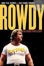 Rowdy : The Roddy Piper Story by Ariel Teal Toombs and Colt Baird Toombs...