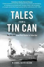 Tales from a Tin Can : The USS Dale from Pearl Harbor to Tokyo Bay by Michael...