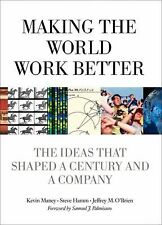 Making the World Work Better: The Ideas That Shaped a Century and a Company, Kev