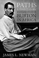 Paths without Glory: Richard Francis Burton in Africa, James L. Newman, Good, Ha
