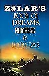 Zolar's Book of Dreams, Numbers, and Lucky Days by Zolar Entertainment Staff...