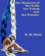 The Mysteries of the Tallit, the Tzitzit, and the Tekhlet by M. M. Ninan...