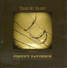 Touch My Heart - A Tribute To Johnny Paycheck -Various Artists