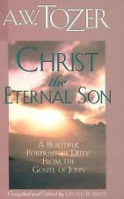 Christ the Eternal Son Tozer, A. W. Paperback