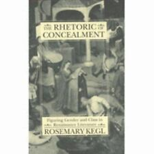 The Rhetoric of Concealment: Figuring Gender and Class in Renaissance Literature