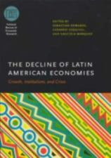 The Decline of Latin American Economies: Growth, Institutions, and Crises (Natio