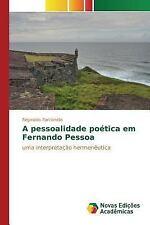 A Pessoalidade Poetica Em Fernando Pessoa by Parcianello Reginaldo (2015,...