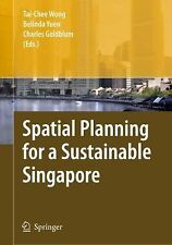 Spatial Planning for a Sustainable Singapore (2008, Hardcover)