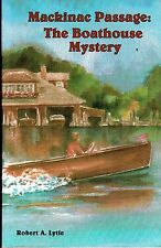 1996 Mackinac Passage: The Boathouse Mystery by Robert A. Lytle