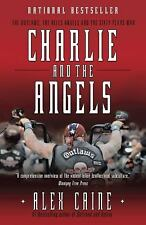 Charlie and the Angels : The Outlaws, the Hells Angels and the Sixty Years...