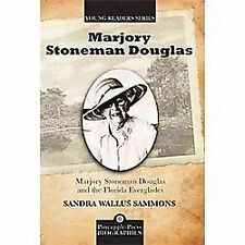 Marjory Stoneman Douglas and the Florida Everglades by Sandra Wallus Sammons...