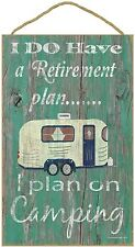 "Teal I Do Have a Retirement Plan, I Plan on Camping Pull Camper Sign 10""x16"""