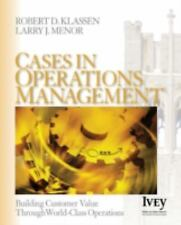 Cases in Operations Management: Building Customer Value Through World-Class Oper