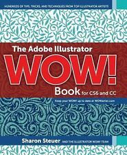 ADOBE ILLUSTRATOR WOW! BOOK FOR CS6 AND CC - SHARON STEUER (PAPERBACK)