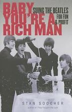 Baby You're a Rich Man : Suing the Beatles for Fun and Profit by Stan Soocher...
