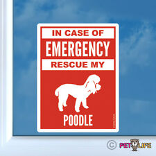 In Case of Emergency Rescue My Poodle Sticker Die Cut Vinyl - #2 dog safety