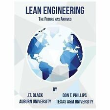 Lean Engineering by Don T. Phillips and J. T. Black (2013, Hardcover)