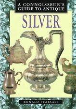 A Connoisseurs Guide To Antique Silver