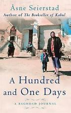 A Hundred and One Days: A Baghdad Journal, By Asne Seierstad,in Used but Accepta