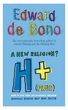 H+ (Plus) A New Religion, Edward de Bono