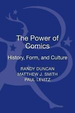 The Power of Comics : History, Form, and Culture by Matthew J. Smith, Paul...