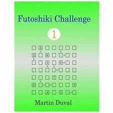 Futoshiki Challenge 1 by Martin Duval (2013, Paperback)