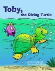 Toby, the Diving Turtle & Mister Squirrel Came to Breakfast