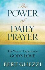 The Power of Daily Prayer: The Way to Experience God's Love, Bert Ghezzi, 159325