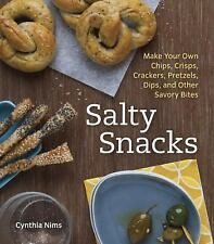 Salty Snacks: Make Your Own Chips, Crisps, Crackers, Pretzels, Dips, a-ExLibrary
