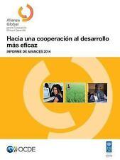 Hacia una Cooperacion Al Desarrollo Mas Eficaz : Informe de Avances 2014 by...