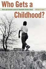 Politics and Culture in the Twentieth-Century South: Who Gets a Childhood? :...