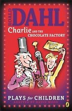 CHARLIE AND THE CHOCOLATE FACTORY by ROALD DAHL  Play adapted by Richard George