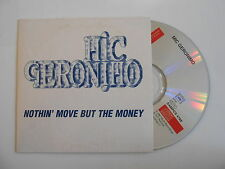 HIC GERONIMO : NOTHIN' MOVE BUT THE MONEY [ CD SINGLE ] ~ PORT GRATUIT