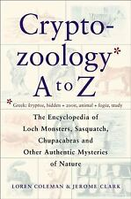 Cryptozoology A to Z : The Encyclopedia of Loch Monsters Sasquatch...