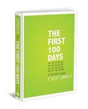 The First 100 Days : A Pastor's Guide by T. Scott Daniels (2011, Hardcover)