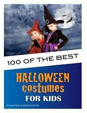 100 of the Best Halloween Costumes for Kids by Alex Trost and Vadim Kravetsky...