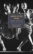 Dance to the Piper (New York Review Books Classics), , De Mille, Agnes, Very Goo