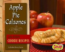 Apple Pie Calzones and Other Cookie Recipes (Fun Foods for Cool Cooks)-ExLibrary