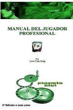 Manual Del Jugador Profesional : 2ª Edición a Todo Color by Ares Van Jaag and...
