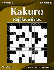 Kakuro: Kakuro Rejillas Mixtas - Volumen 6 - 270 Puzzles by Nick Snels (2015,...