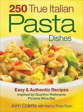 250 True Italian Pasta Dishes: Easy and Authentic Recipes-ExLibrary