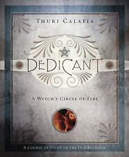 Dedicant: A Witch's Circle of Fire Course of Study in the Old Religion)
