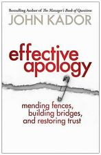 Effective Apology : Mending Fences, Building Bridges, and Restoring Trust (PB)