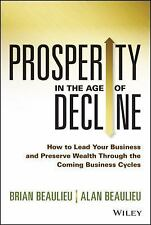 Prosperity in The Age of Decline: How to Lead Your Business and Preserve Wealth