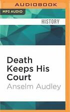 Death Keeps His Court : The Rule of Richard II by Anselm Audley (2016, MP3...