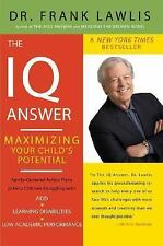 The IQ Answer: Maximizing Your Child's Potential by Lawlis, Dr. Frank