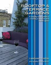 Rooftop and Terrace Gardens: A step-by-step guide to creating a modern and styli