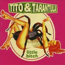 Little Bitch 2003 by Tito & Tarantula
