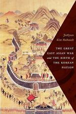 NEW - The Great East Asian War and the Birth of the Korean Nation